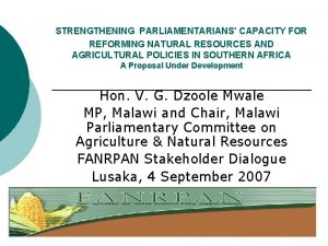 STRENGTHENING PARLIAMENTARIANS CAPACITY FOR REFORMING NATURAL RESOURCES AND