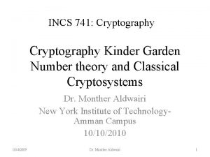 INCS 741 Cryptography Kinder Garden Number theory and
