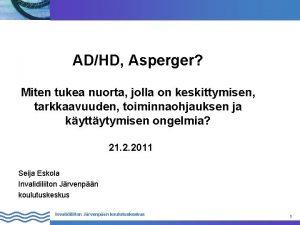 ADHD Asperger Miten tukea nuorta jolla on keskittymisen