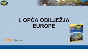 I OPA OBILJEJA EUROPE Uvod vvie od etiri