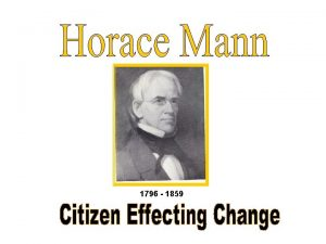 1796 1859 Horace Manns Home Horace Manns was
