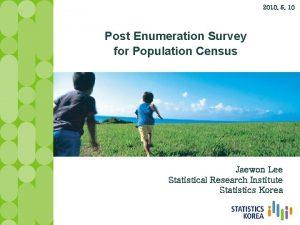 2010 5 10 Post Enumeration Survey for Population