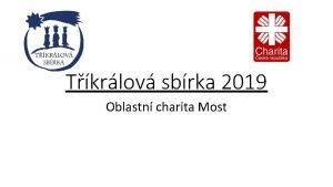 Tkrlov sbrka 2019 Oblastn charita Most Sta se