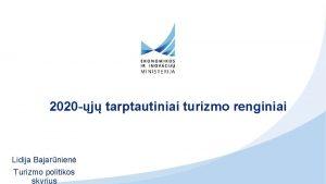2020 j tarptautiniai turizmo renginiai Lidija Bajarnien Turizmo