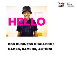 BBC BUSINESS CHALLENGE GAMES CAMERA ACTION GAMES CAMERA