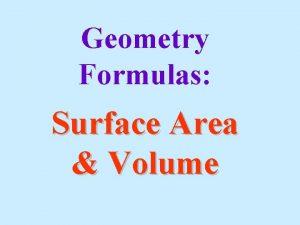 Geometry Formulas Surface Area Volume A formula is