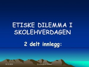 ETISKE DILEMMA I SKOLEHVERDAGEN 2 delt innlegg 30