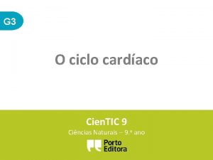 G 3 O ciclo cardaco Cien TIC 9
