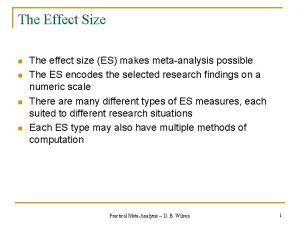 The Effect Size n n The effect size