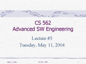 CS 562 Advanced SW Engineering Lecture 5 Tuesday