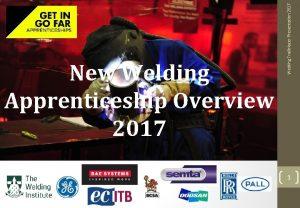 Welding Trailblazer Presentation 2017 New Welding Apprenticeship Overview