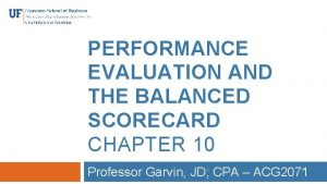 PERFORMANCE EVALUATION AND THE BALANCED SCORECARD CHAPTER 10