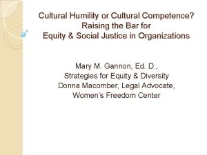 Cultural Humility or Cultural Competence Raising the Bar