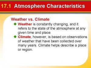 17 1 Atmosphere Characteristics Weather vs Climate Weather