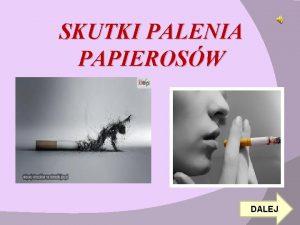 SKUTKI PALENIA PAPIEROSW DALEJ SPIS TRECI NATYCHMIASTOWE SKUTKI