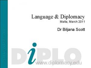 Language Diplomacy Malta March 2011 Dr Biljana Scott