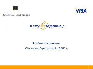 konferencja prasowa Warszawa 8 padziernika 2008 r Information
