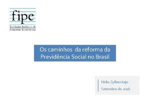 Os caminhos da reforma da Previdncia Social no