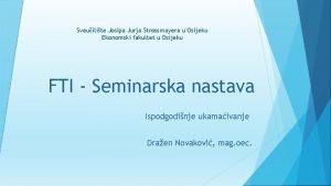 Sveuilite Josipa Jurja Strossmayera u Osijeku Ekonomski fakultet