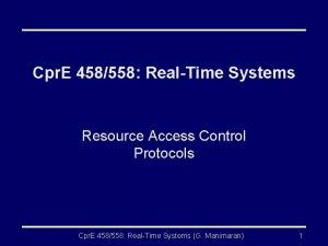 Cpr E 458558 RealTime Systems Resource Access Control