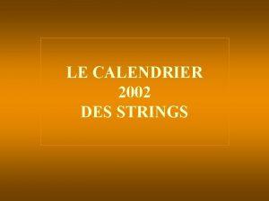 LE CALENDRIER 2002 DES STRINGS JANVIER 2002 MARDI