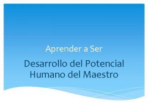 Aprender a Ser Desarrollo del Potencial Humano del