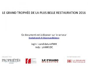 LE GRAND TROPHE DE LA PLUS BELLE RESTAURATION
