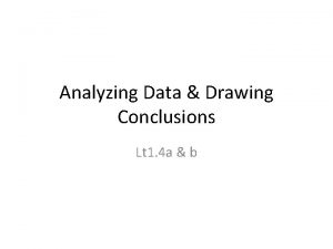 Analyzing Data Drawing Conclusions Lt 1 4 a