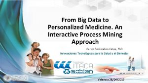 From Big Data to Personalized Medicine An Interactive