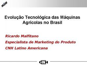Evoluo Tecnolgica das Mquinas Agrcolas no Brasil Ricardo