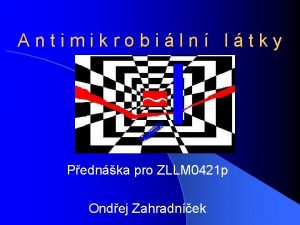 Antimikrobiln ltky Pednka pro ZLLM 0421 p Ondej