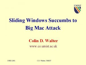 Sliding Windows Succumbs to Big Mac Attack Colin