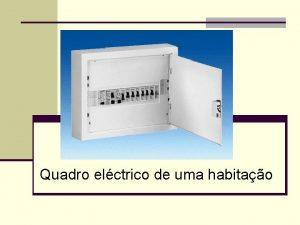 Quadro elctrico de uma habitao Dispositivos de proteco
