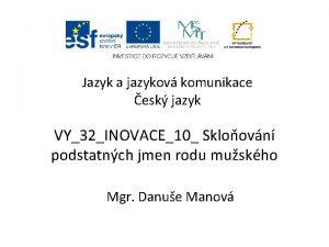 Jazyk a jazykov komunikace esk jazyk VY32INOVACE10 Skloovn