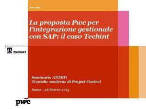 pwc com La proposta Pwc per lintegrazione gestionale