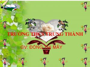 TRNG THCS TRUNG THNH GV NG TH M