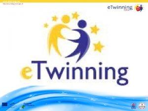 e Twinning Nedir e Twinning bir Avrupa Birlii