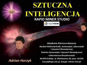 SZTUCZNA INTELIGENCJA RAPID MINER STUDIO Akademia GrniczoHutnicza Adrian