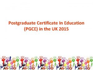 Postgraduate Certificate In Education PGCE in the UK