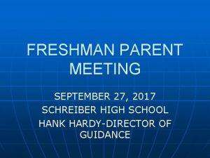 FRESHMAN PARENT MEETING SEPTEMBER 27 2017 SCHREIBER HIGH