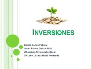 INVERSIONES Garca Baos Fabiola Lpez Pozos Grecia Abril