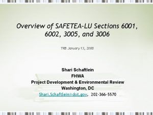 Overview of SAFETEALU Sections 6001 6002 3005 and