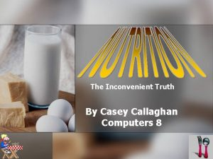The Inconvenient Truth By Casey Callaghan Computers 8