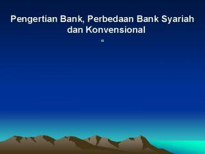 Pengertian Bank Perbedaan Bank Syariah dan Konvensional Di