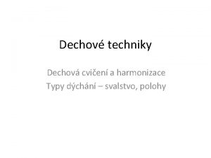 Dechov techniky Dechov cvien a harmonizace Typy dchn