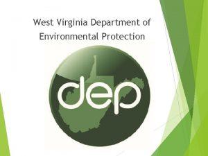 West Virginia Department of Environmental Protection West Virginia