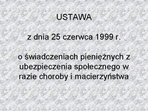 USTAWA z dnia 25 czerwca 1999 r o