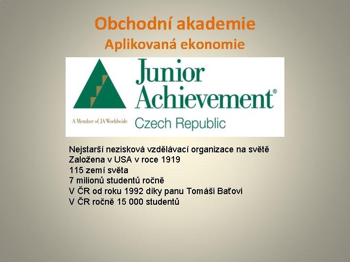 Obchodn akademie Aplikovan ekonomie Nejstar neziskov vzdlvac organizace