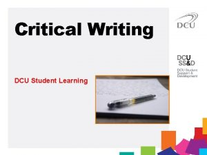 Critical Writing DCU Student Learning Discussion What questions