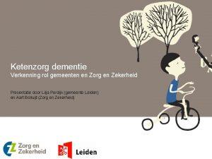 Ketenzorg dementie Verkenning rol gemeenten en Zorg en